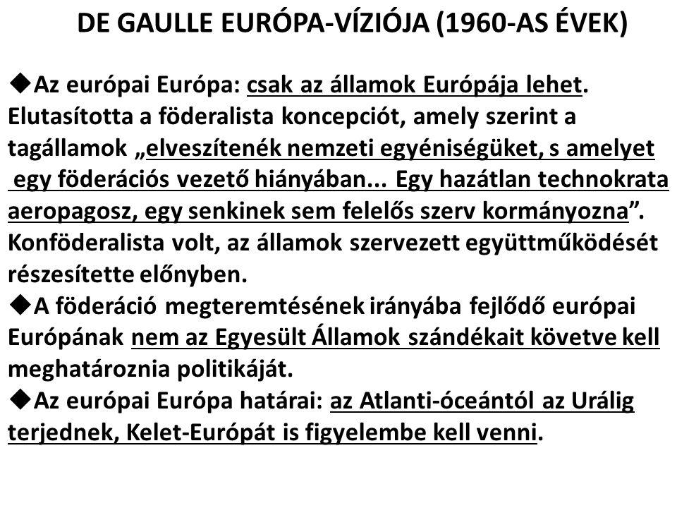 DE GAULLE EURÓPA-VÍZIÓJA (1960-AS ÉVEK)