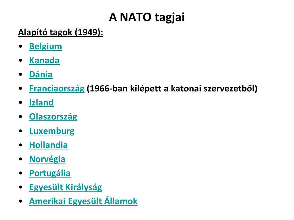 A NATO tagjai Alapító tagok (1949): Belgium Kanada Dánia