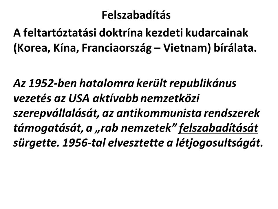 Felszabadítás A feltartóztatási doktrína kezdeti kudarcainak (Korea, Kína, Franciaország – Vietnam) bírálata.
