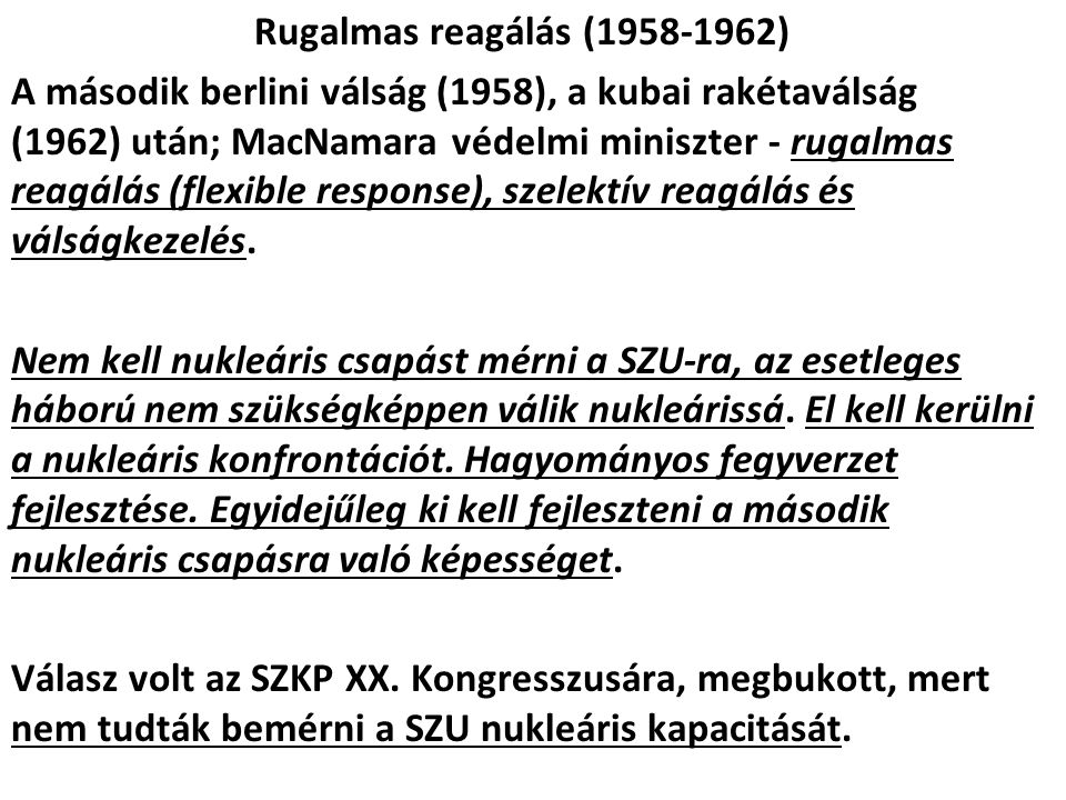 Rugalmas reagálás (1958-1962)