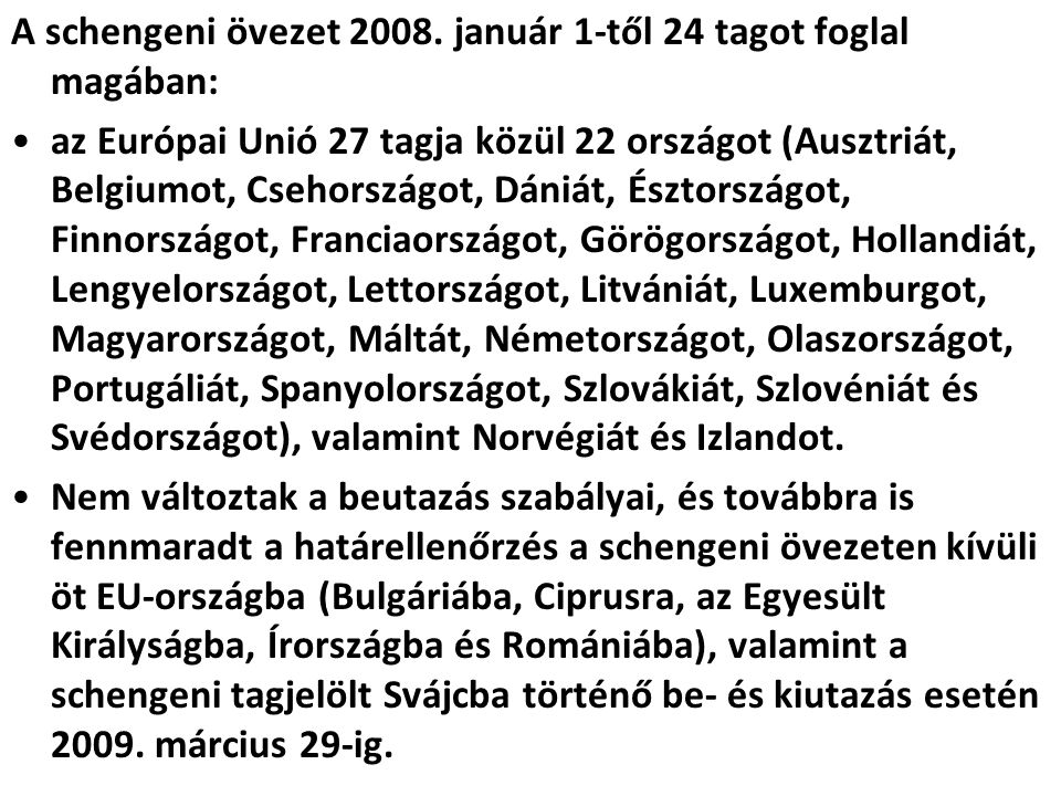 A schengeni övezet 2008. január 1-től 24 tagot foglal magában: