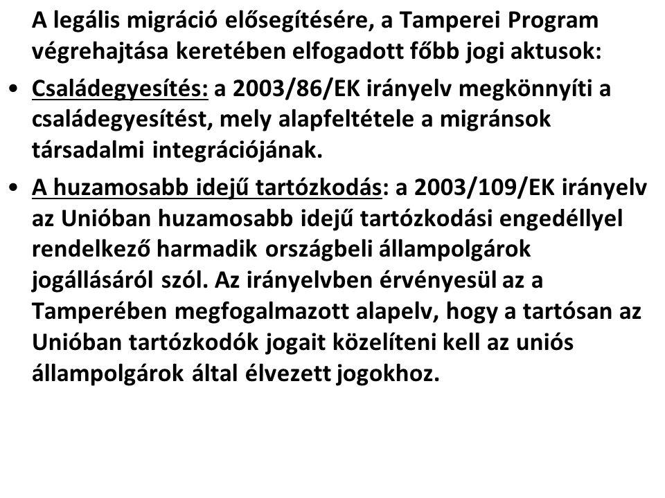 A legális migráció elősegítésére, a Tamperei Program végrehajtása keretében elfogadott főbb jogi aktusok: