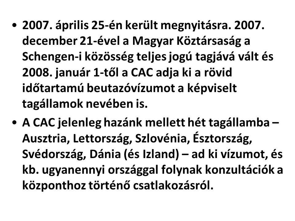 2007. április 25-én került megnyitásra. 2007