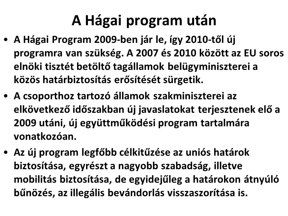 A Hágai program után