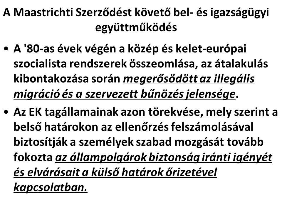 A Maastrichti Szerződést követő bel- és igazságügyi együttműködés