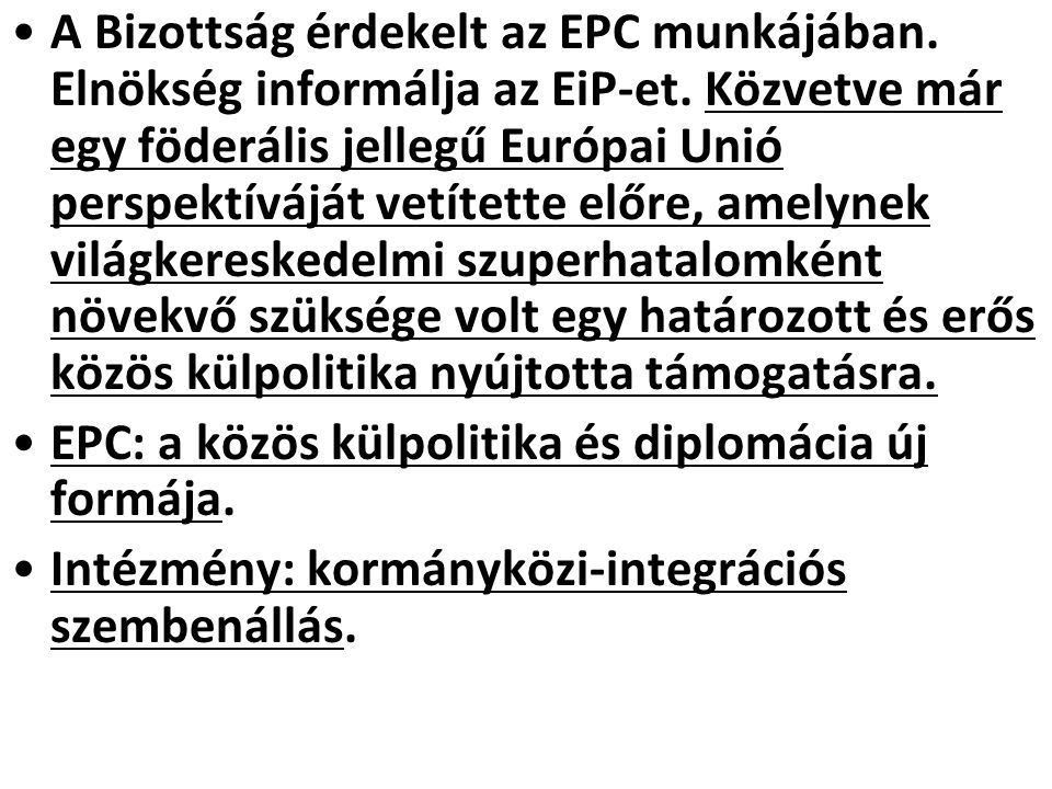 A Bizottság érdekelt az EPC munkájában. Elnökség informálja az EiP-et