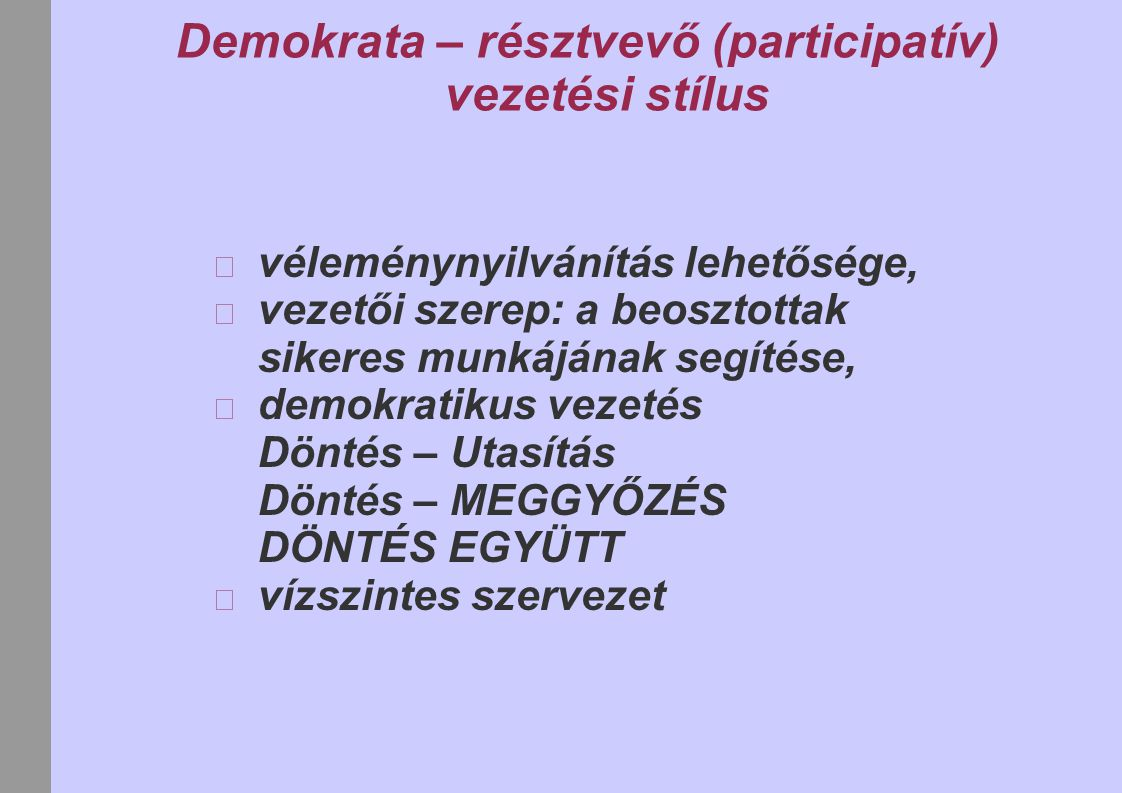 Demokrata – résztvevő (participatív) vezetési stílus