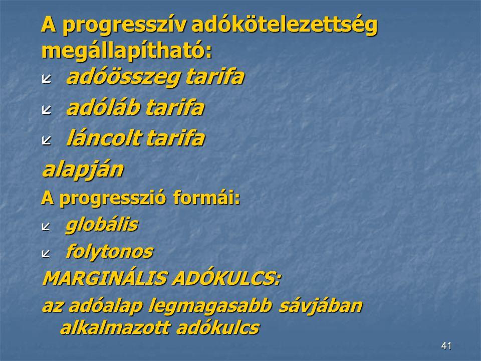 A progresszív adókötelezettség megállapítható: