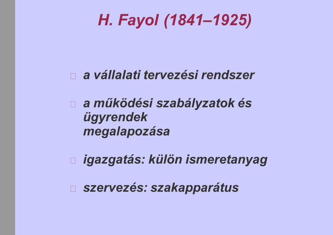 H. Fayol (1841–1925) a vállalati tervezési rendszer