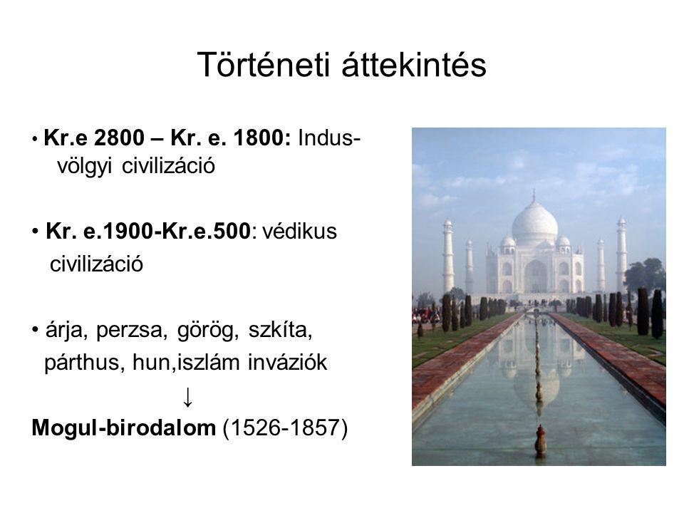 Történeti áttekintés • Kr. e.1900-Kr.e.500: védikus civilizáció