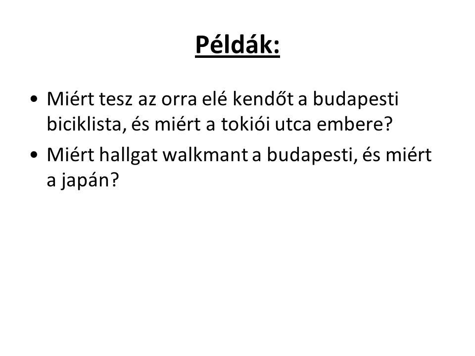 Példák: Miért tesz az orra elé kendőt a budapesti biciklista, és miért a tokiói utca embere.