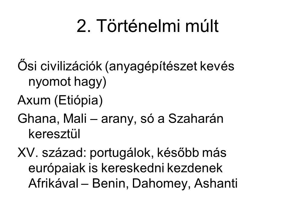 2. Történelmi múlt Ősi civilizációk (anyagépítészet kevés nyomot hagy)