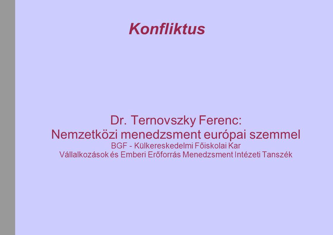 Konfliktus Dr. Ternovszky Ferenc: Nemzetközi menedzsment európai szemmel. BGF - Külkereskedelmi Főiskolai Kar.