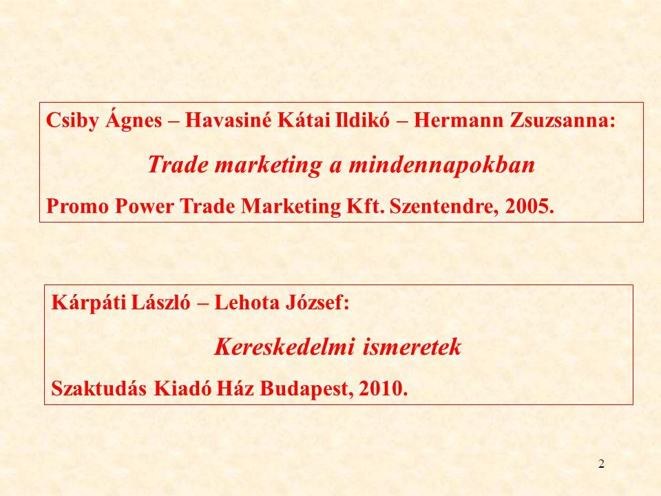 Trade marketing a mindennapokban Kereskedelmi ismeretek