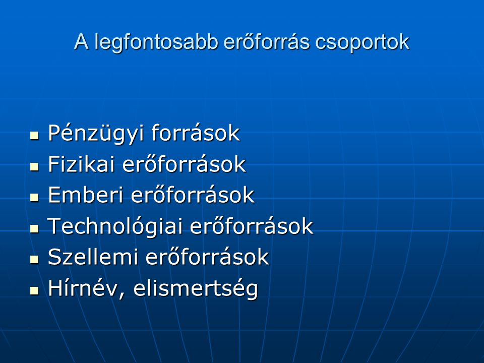 A legfontosabb erőforrás csoportok