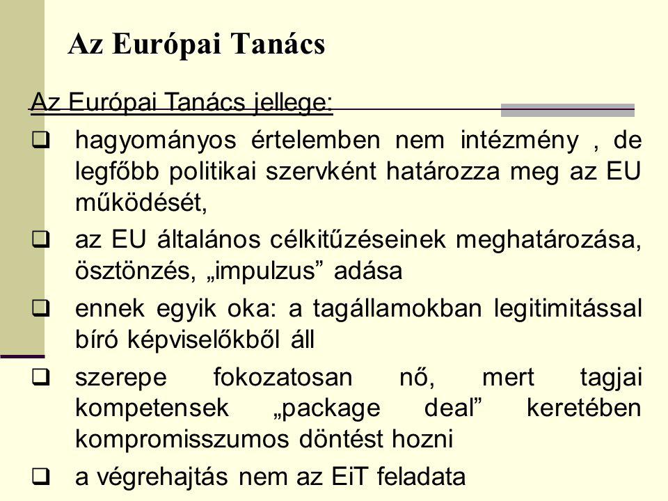 Az Európai Tanács Az Európai Tanács jellege: