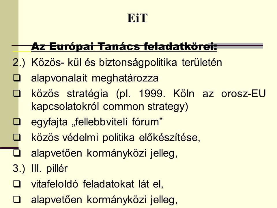 EiT 2.) Közös- kül és biztonságpolitika területén