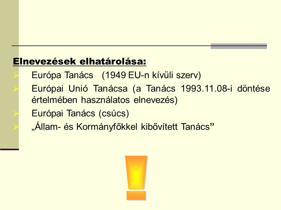 ! Elnevezések elhatárolása: Európa Tanács (1949 EU-n kívüli szerv)
