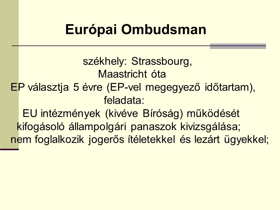 Európai Ombudsman székhely: Strassbourg, Maastricht óta