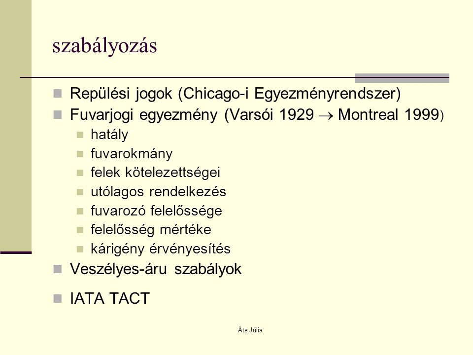 szabályozás Repülési jogok (Chicago-i Egyezményrendszer)