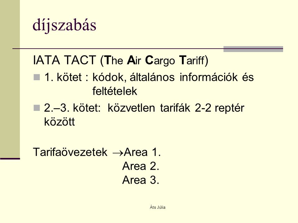 díjszabás IATA TACT (The Air Cargo Tariff)