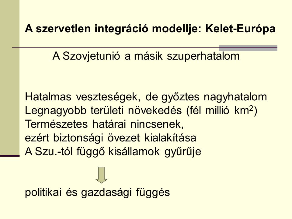 A szervetlen integráció modellje: Kelet-Európa