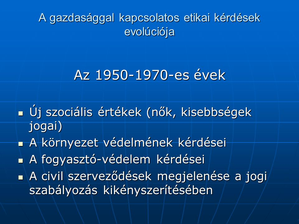 A gazdasággal kapcsolatos etikai kérdések evolúciója