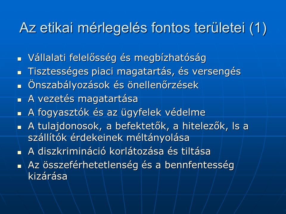 Az etikai mérlegelés fontos területei (1)