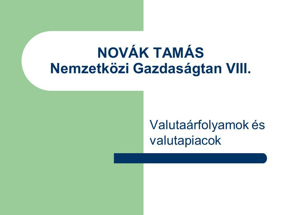 NOVÁK TAMÁS Nemzetközi Gazdaságtan VIII.