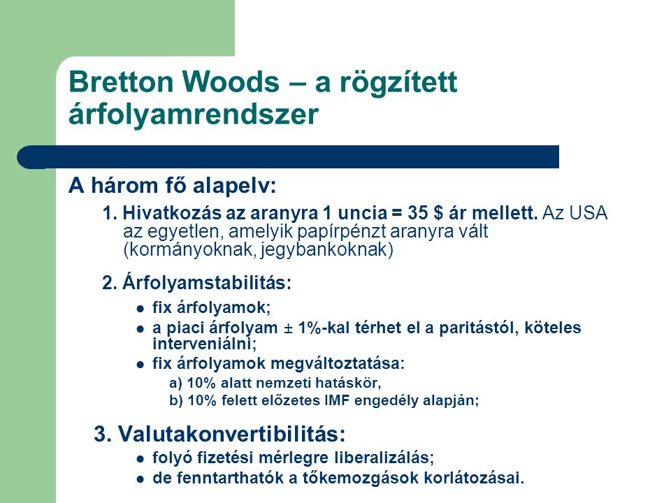 Bretton Woods – a rögzített árfolyamrendszer