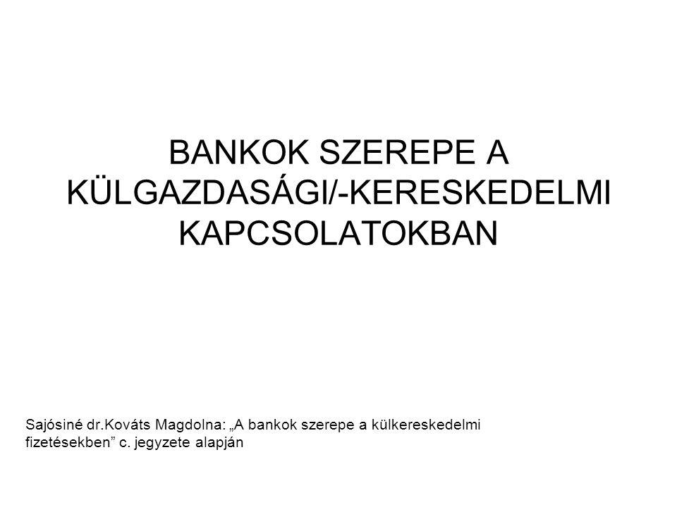 BANKOK SZEREPE A KÜLGAZDASÁGI/-KERESKEDELMI KAPCSOLATOKBAN