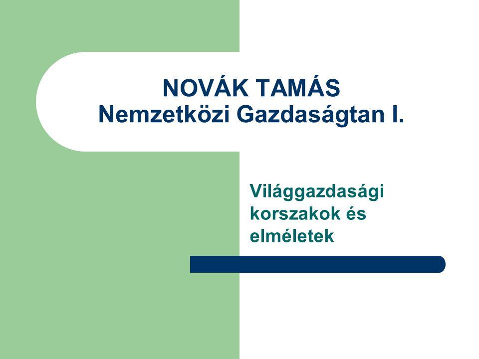 NOVÁK TAMÁS Nemzetközi Gazdaságtan I.