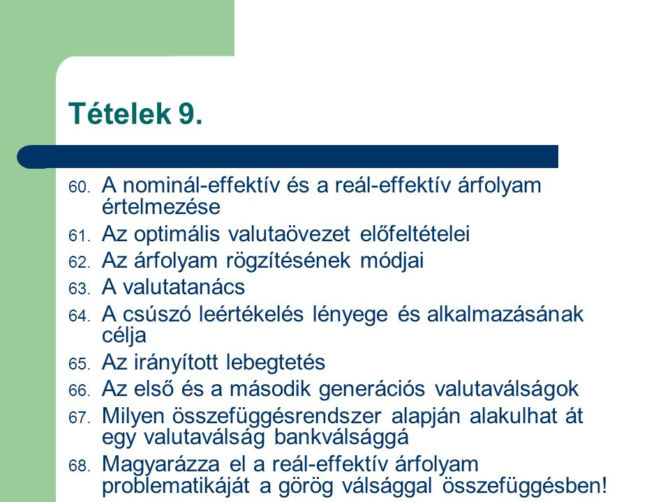Tételek 9. A nominál-effektív és a reál-effektív árfolyam értelmezése