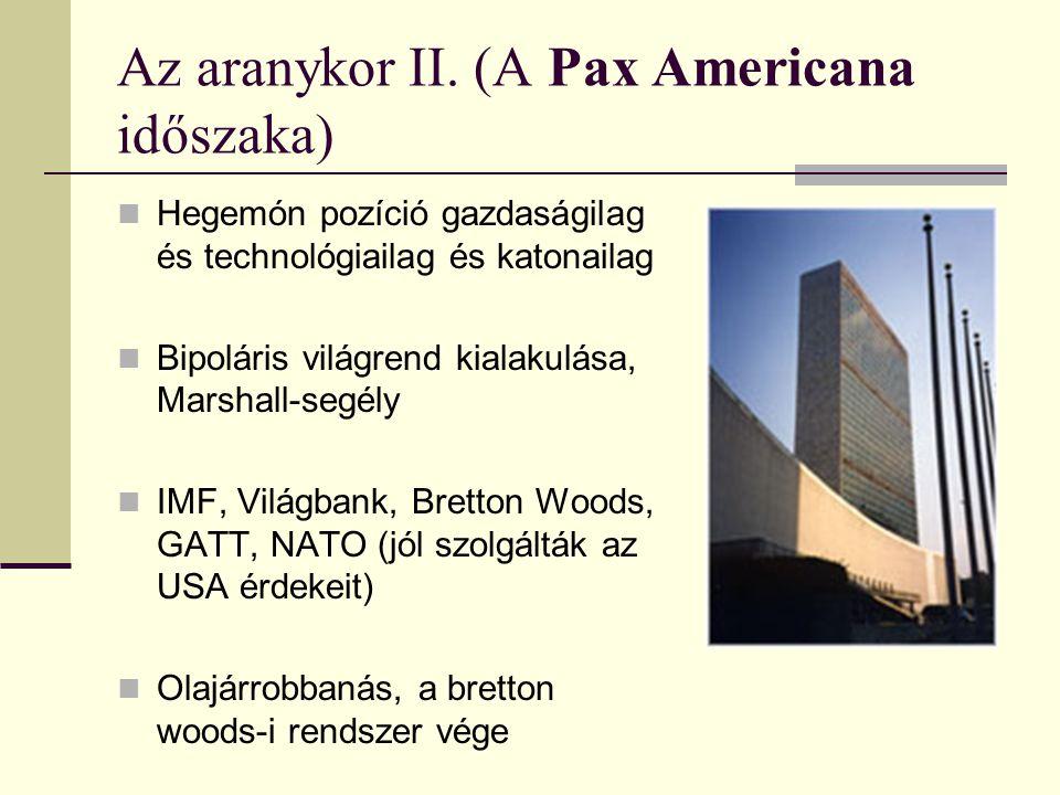 Az aranykor II. (A Pax Americana időszaka)