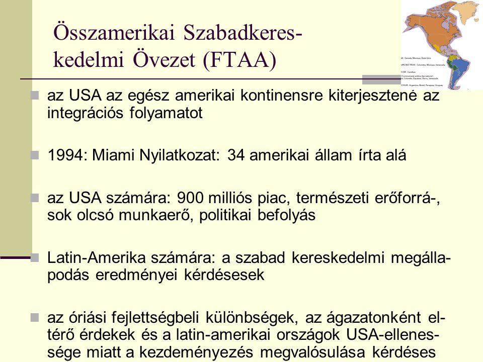 Összamerikai Szabadkeres- kedelmi Övezet (FTAA)