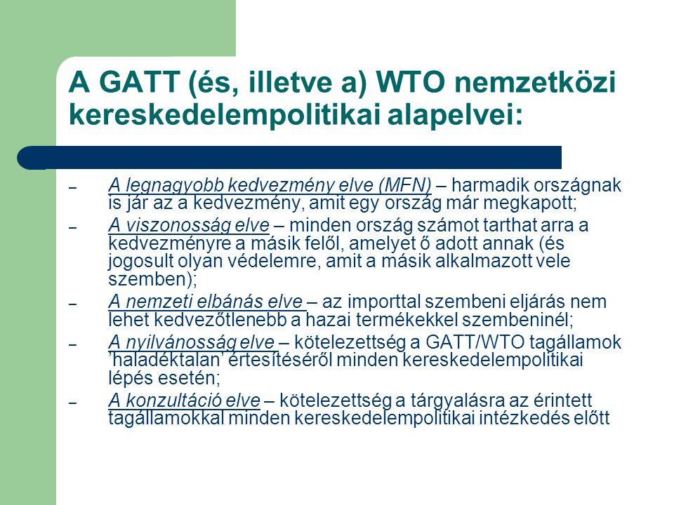 A GATT (és, illetve a) WTO nemzetközi kereskedelempolitikai alapelvei: