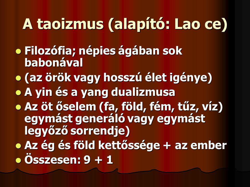A taoizmus (alapító: Lao ce)