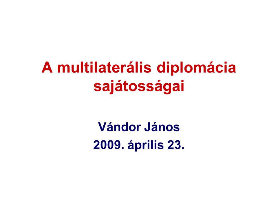 A multilaterális diplomácia sajátosságai