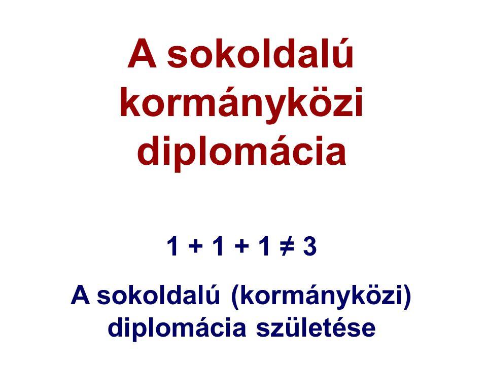 A sokoldalú kormányközi diplomácia