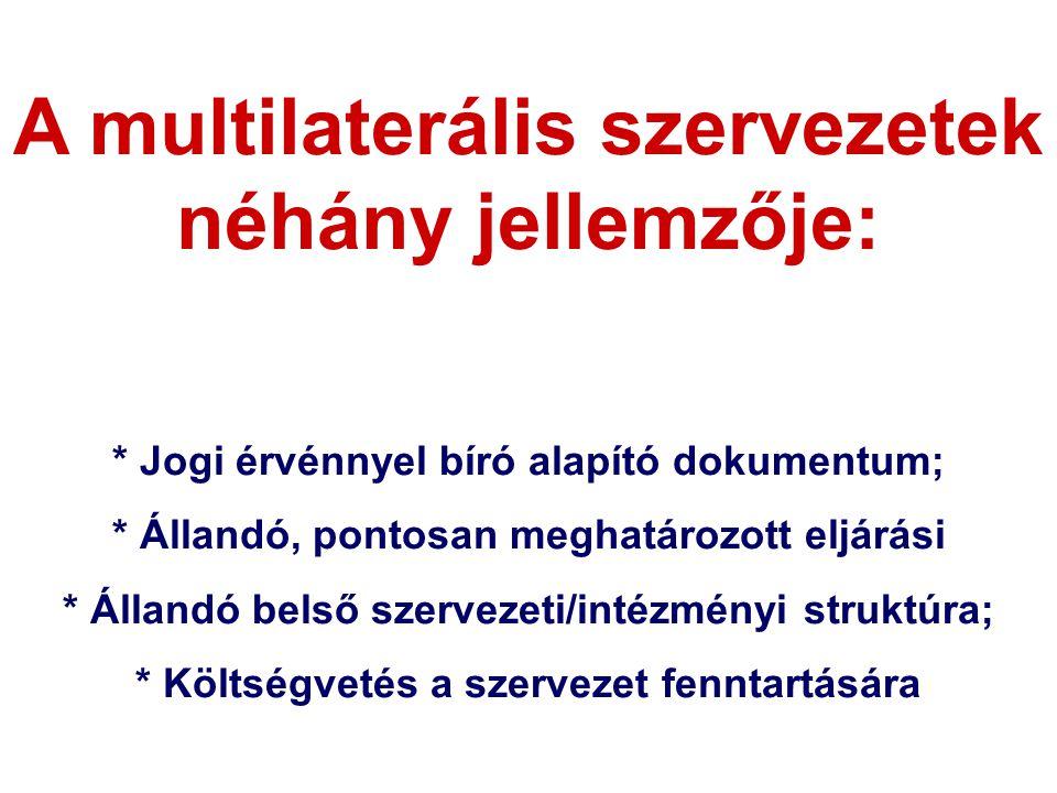 A multilaterális szervezetek néhány jellemzője:
