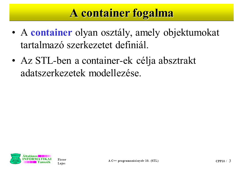 A C++ programozási nyelv 10. (STL)