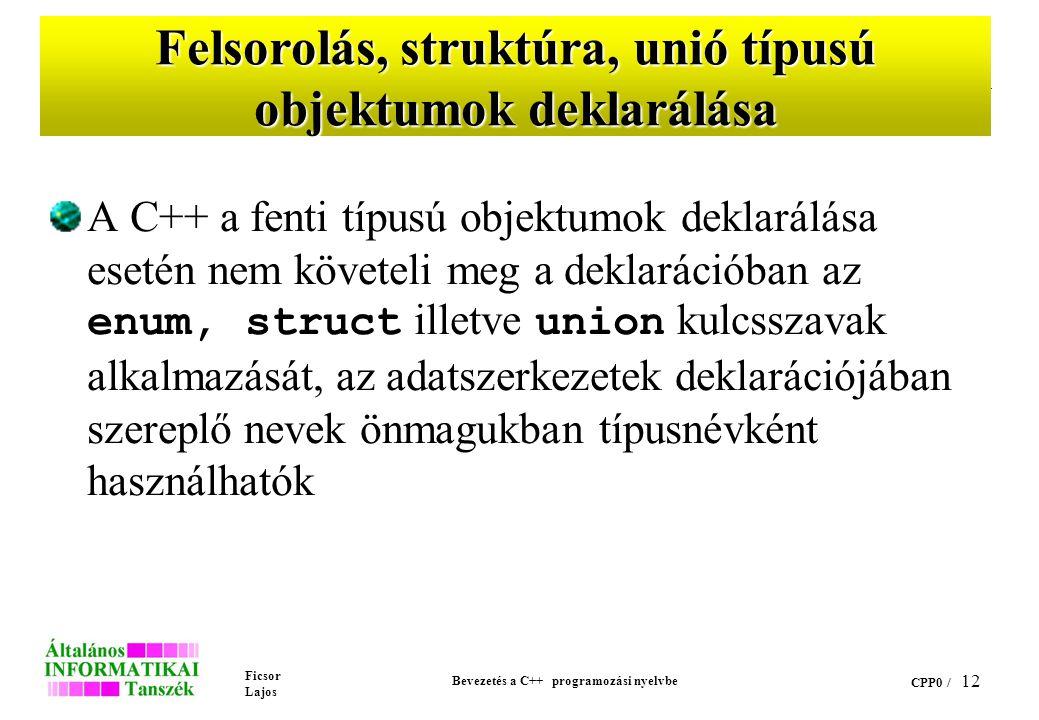 Felsorolás, struktúra, unió típusú objektumok deklarálása