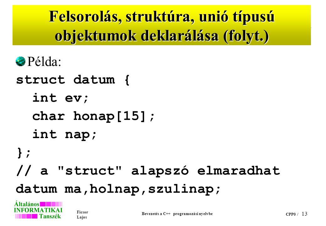 Felsorolás, struktúra, unió típusú objektumok deklarálása (folyt.)
