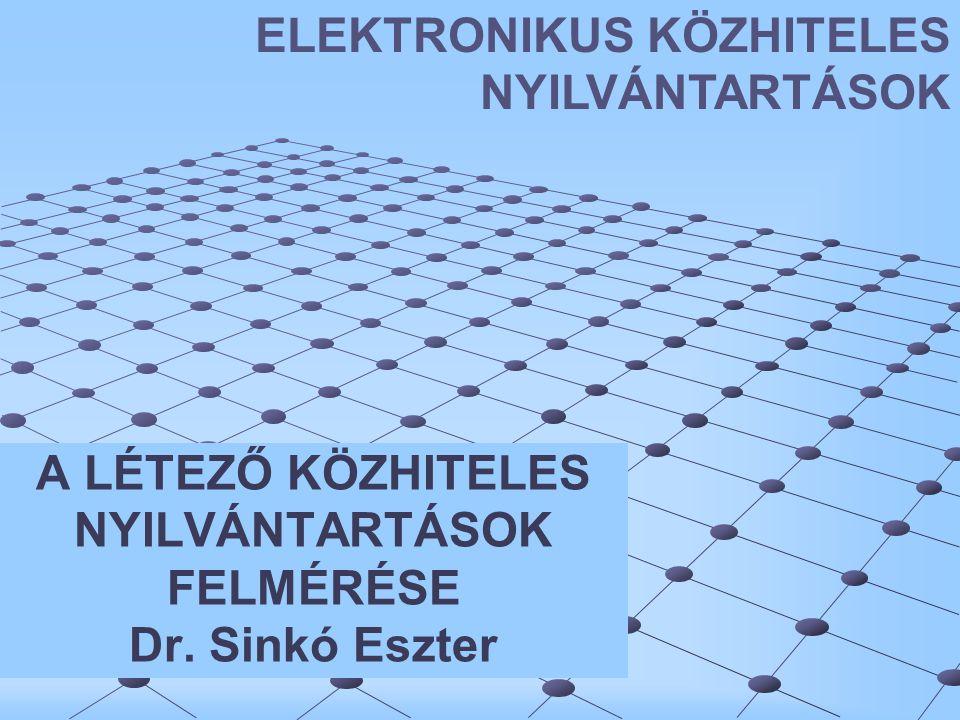 A LÉTEZŐ KÖZHITELES NYILVÁNTARTÁSOK FELMÉRÉSE Dr. Sinkó Eszter