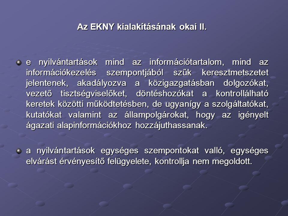Az EKNY kialakításának okai II.