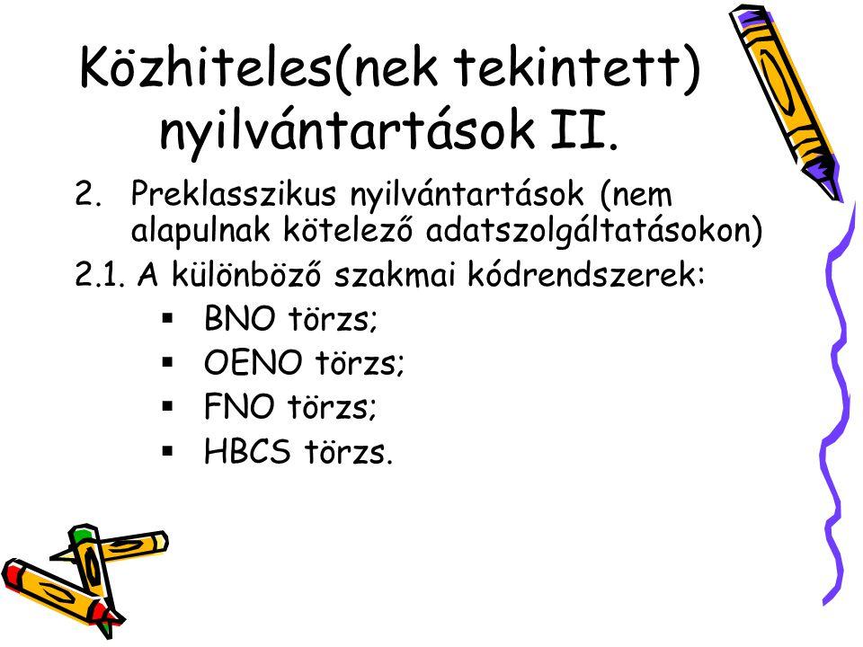 Közhiteles(nek tekintett) nyilvántartások II.