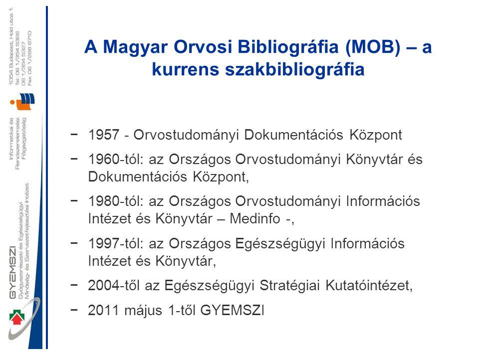 A Magyar Orvosi Bibliográfia (MOB) – a kurrens szakbibliográfia