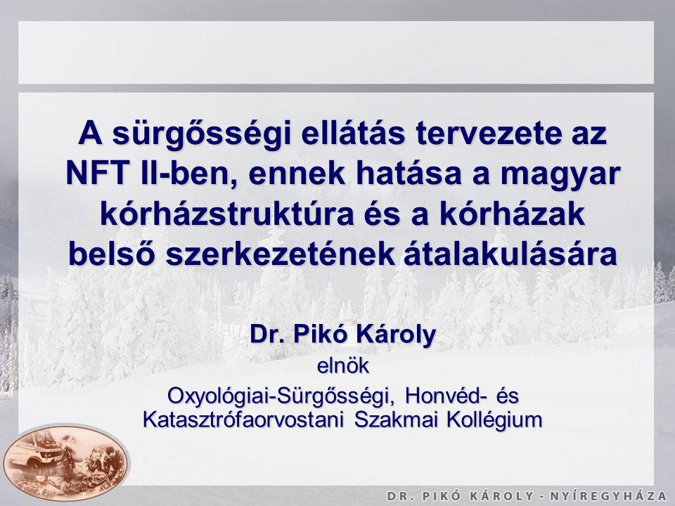 A sürgősségi ellátás tervezete az NFT II-ben, ennek hatása a magyar kórházstruktúra és a kórházak belső szerkezetének átalakulására