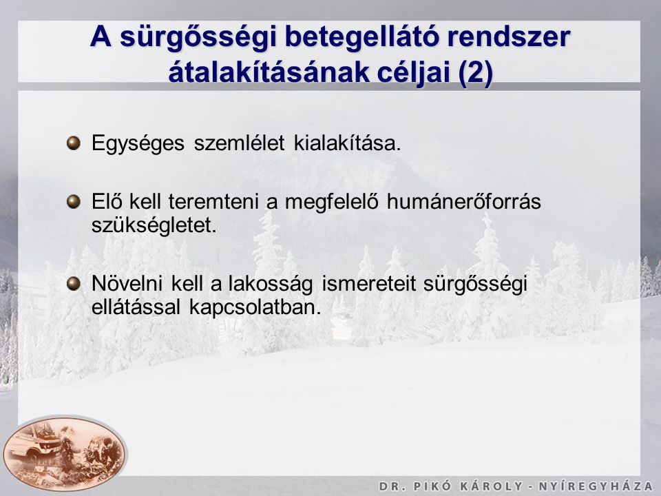 A sürgősségi betegellátó rendszer átalakításának céljai (2)