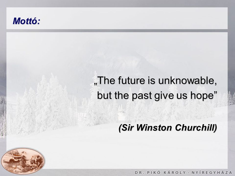 """The future is unknowable, but the past give us hope"